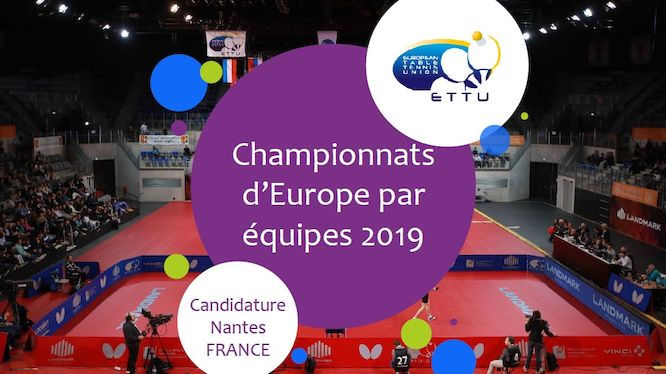 ETTU.org - French city of Nantes to host 2019 European Championships Team  Events Final Stage 193f9d99bdaa7